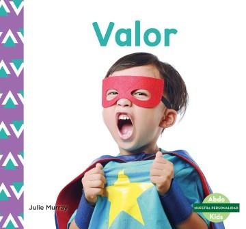 Valor/ Courage