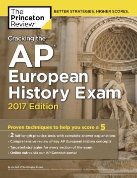 Cracking the AP European History Exam 2017