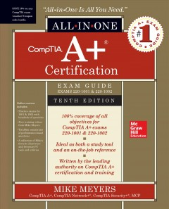 CompTIA A+ Certification All-in-one Exam Guide, (exams 220-1001 & 220-1002)