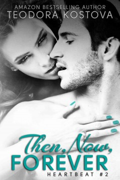 Then, Now, Forever (Heartbeat #2)