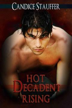 Hot, Decadent Rising