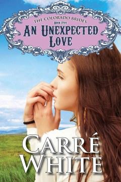 An Unexpected Love (The Colorado Brides Series)