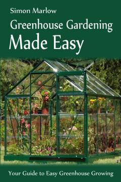 Greenhouse Gardening Made Easy