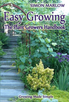 Easy Growing, the Plant Growers Handbook