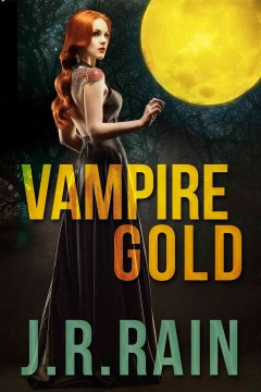 Vampire Gold and Other Stories (Includes A Samantha Moon Story)