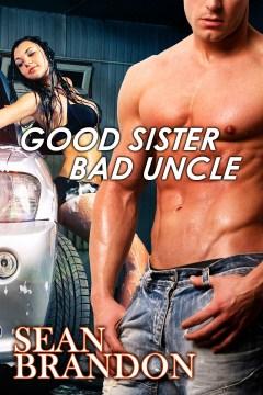 Good Sister Bad Uncle