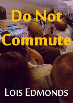 Do Not Commute