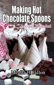 Making Hot Chocolate Spoons