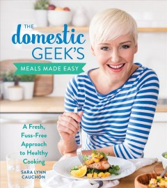 The Domestic Geek's Meals Made Easy