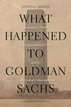 What Happened to Goldman Sachs?