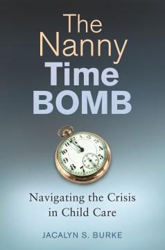 The Nanny Time Bomb