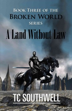The Broken World Book Three - A Land Without Law