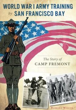 World War I Army Training by San Francisco Bay