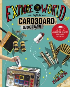 Explore the World With Cardboard (& Duct Tape)
