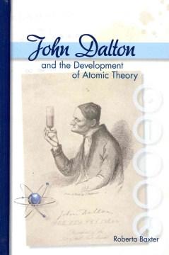 John Dalton and the Development of Atomic Theory
