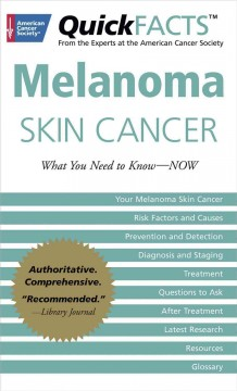 QuickFACTS* Melanoma Skin Cancer