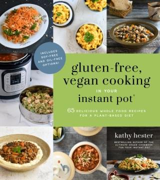 Gluten-free, Vegan Cooking in your Instant Pot