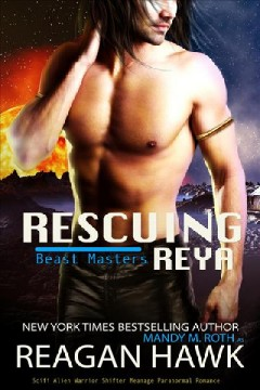 Rescuing Reya (The Beast Masters Series)