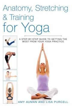 Anatomy, Stretching & Training for Yoga