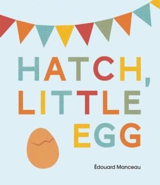 Hatch, Little Egg