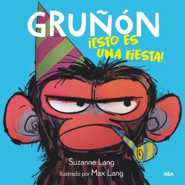 Gru̜on Łesto es una fiesta!/ Grumpy Monkey Party Time