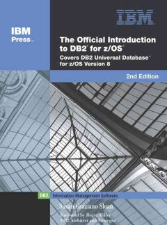 The Official Introduction to DB2 for Z/OS