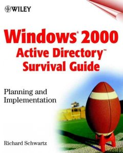Windows 2000 Active Directory Survival Guide