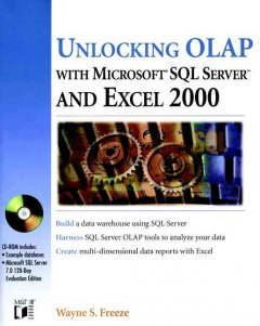 Unlocking OLAP With Microsoft SQL Server and Excel 2000