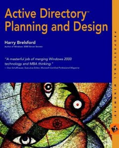 Active Directory Planning and Design