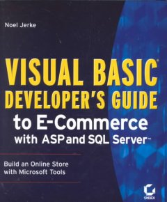 Visual Basic Developer's Guide to E-commerce With ASP and SQL Server