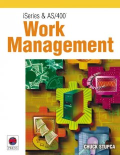 ISeries and AS/400 Work Management