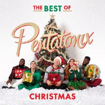 The Best of Pentatonix Christmas
