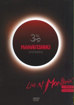 Mahavishnu Orchestra Live at Montreux '84/'74