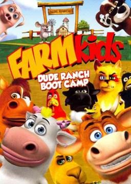 FARMKIDS - DUDE RANCH BOOT CAMP (DVD)