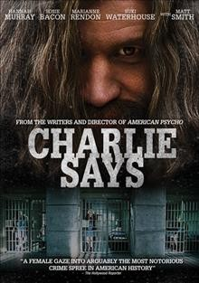 Cover image for Charlie Says / Director, Mary Harron