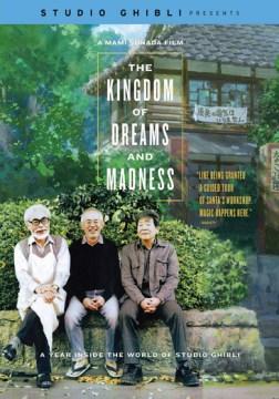 夢と狂気の王国 = The kingdom of dreams and madness - Yume to kyoki no ōkoku