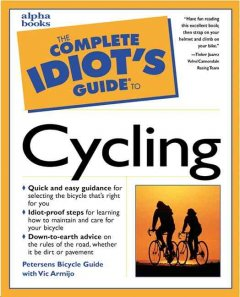 The Complete Idiot's Guide to Cycling