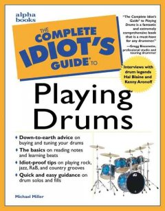 The Complete Idiot's Guide to Playing Playing Drums
