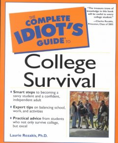 The Complete Idiot's Guide to College Survival