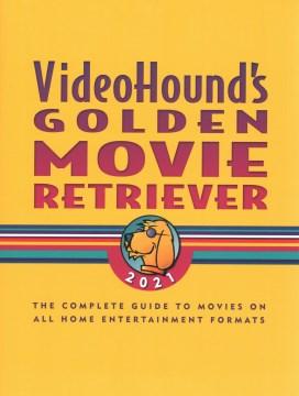 VIDEOHOUND'S GOLDEN MOVIE RETRIEVER 2021