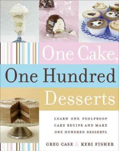 One Cake, One Hundred Desserts