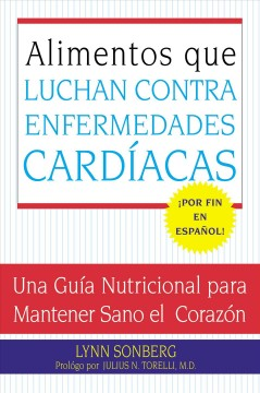 Alimentos que luchan contra las enfermedades cardíacas