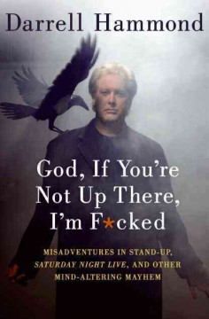 God, If You're Not up There, I'm F*cked