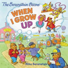 The Berenstain Bears' When I Grow up