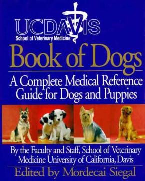 UC Davis School of Veterinary Medicine Book of Dogs