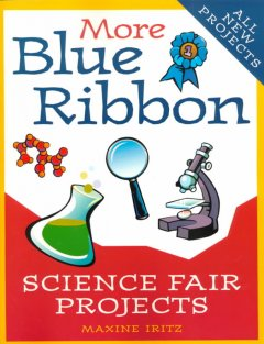 More Blue Ribbon Science Fair Projects