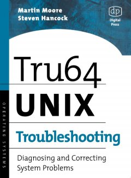 Tru64 UNIX Troubleshooting