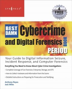 The Best Damn Cybercrime and Digital Forensics Book Period