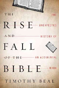 The Rise and Fall of the Bible