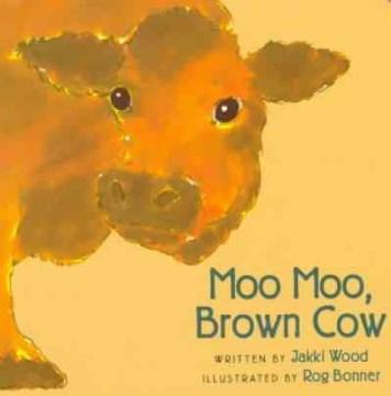 Moo Moo, Brown Cow